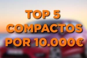 5 mejores compactos por 10000€